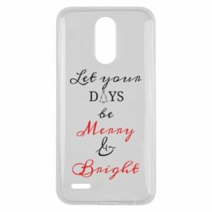 Lg K10 2017 Case Let your days be merry and bright