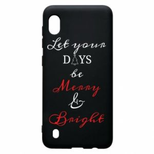 Samsung A10 Case Let your days be merry and bright