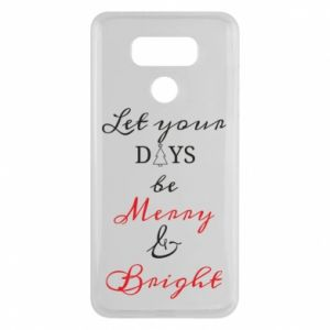 LG G6 Case Let your days be merry and bright