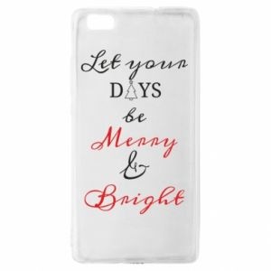 Huawei P8 Lite Case Let your days be merry and bright