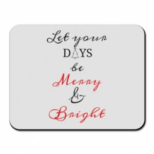 Mouse pad Let your days be merry and bright