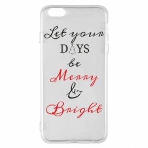 iPhone 6 Plus/6S Plus Case Let your days be merry and bright