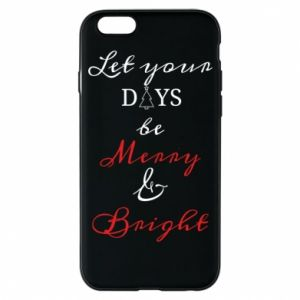 iPhone 6/6S Case Let your days be merry and bright