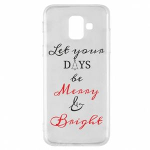 Samsung A6 2018 Case Let your days be merry and bright