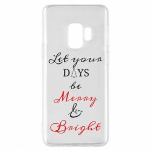 Samsung S9 Case Let your days be merry and bright