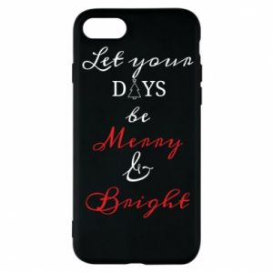 iPhone 8 Case Let your days be merry and bright