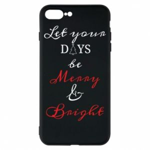iPhone 8 Plus Case Let your days be merry and bright