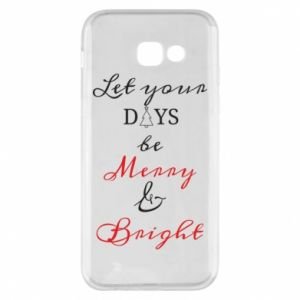 Samsung A5 2017 Case Let your days be merry and bright