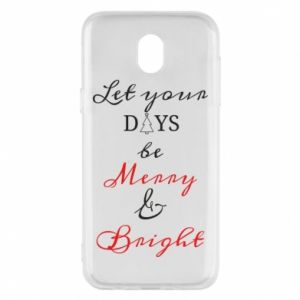 Samsung J5 2017 Case Let your days be merry and bright