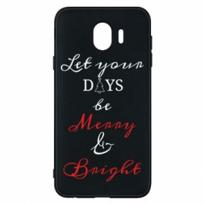 Samsung J4 Case Let your days be merry and bright