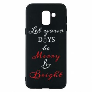 Samsung J6 Case Let your days be merry and bright