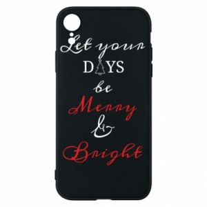 iPhone XR Case Let your days be merry and bright