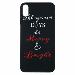 iPhone Xs Max Case Let your days be merry and bright
