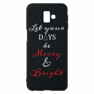 Samsung J6 Plus 2018 Case Let your days be merry and bright