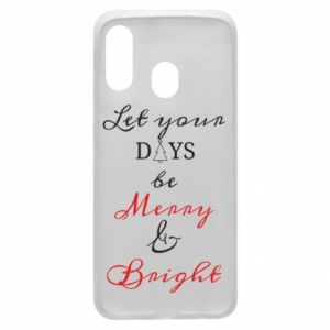 Samsung A40 Case Let your days be merry and bright