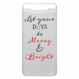 Samsung A80 Case Let your days be merry and bright