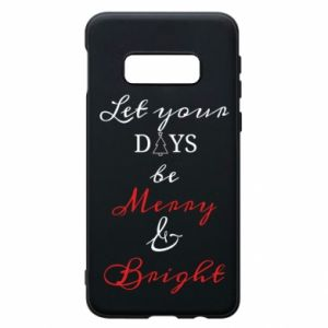 Samsung S10e Case Let your days be merry and bright