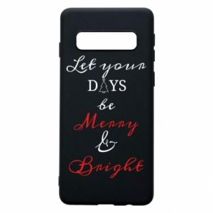 Samsung S10 Case Let your days be merry and bright