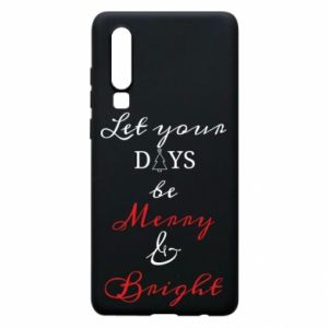 Huawei P30 Case Let your days be merry and bright