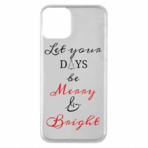 iPhone 11 Case Let your days be merry and bright