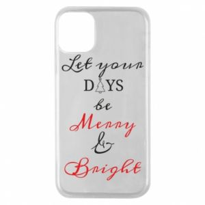 iPhone 11 Pro Case Let your days be merry and bright