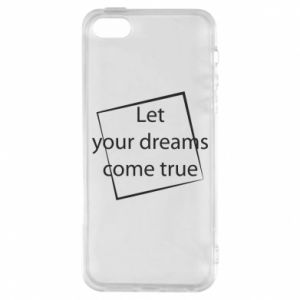 Etui na iPhone 5/5S/SE Let your dreams come true
