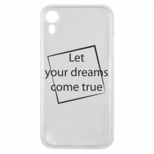 Etui na iPhone XR Let your dreams come true