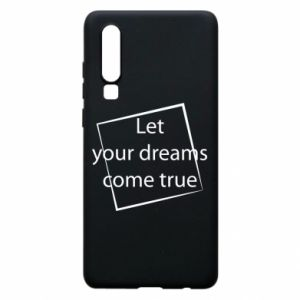 Etui na Huawei P30 Let your dreams come true