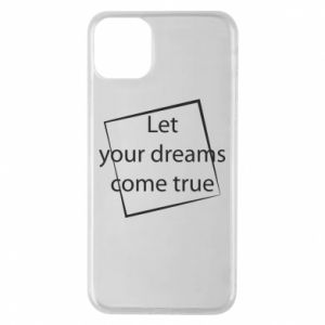 Etui na iPhone 11 Pro Max Let your dreams come true