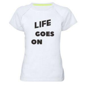 Damska koszulka sportowa Life goes on
