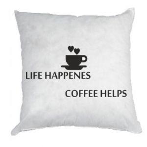 Poduszka Life happenes, coffee helps