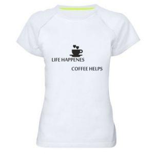 Damska koszulka sportowa Life happenes, coffee helps