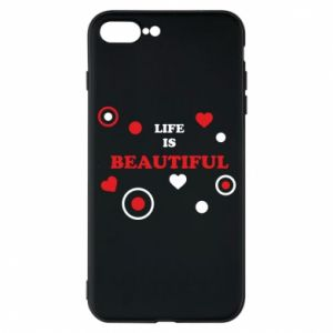 Phone case for iPhone 7 Plus Life is beatiful,  color