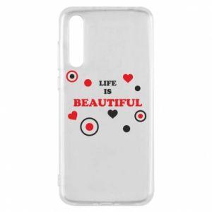 Etui na Huawei P20 Pro Life is beatiful, color