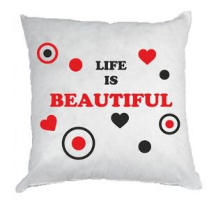 Pillow Life is beatiful,  color