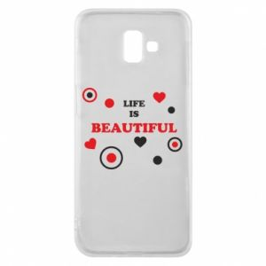 Phone case for Samsung J6 Plus 2018 Life is beatiful,  color