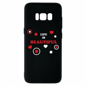 Phone case for Samsung S8 Life is beatiful,  color
