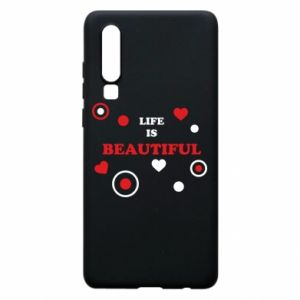 Phone case for Huawei P30 Life is beatiful,  color