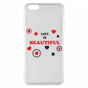 Phone case for iPhone 6 Plus/6S Plus Life is beatiful,  color