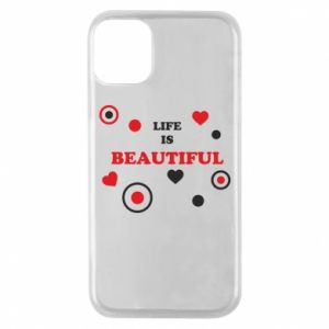 Phone case for iPhone 11 Pro Life is beatiful,  color