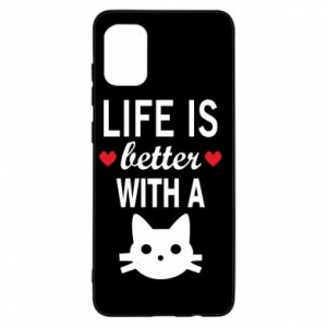 Samsung A31 Case Life is better with a cat