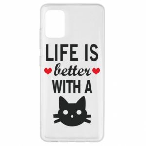 Samsung A51 Case Life is better with a cat
