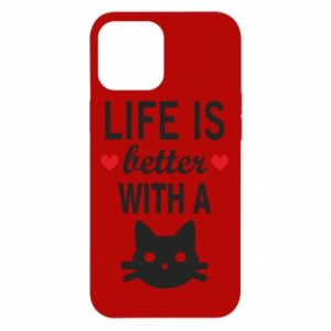 iPhone 12 Pro Max Case Life is better with a cat
