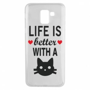 Samsung J6 Case Life is better with a cat