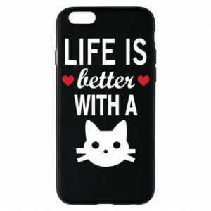 iPhone 6/6S Case Life is better with a cat