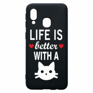 Samsung A40 Case Life is better with a cat