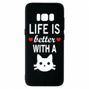 Samsung S8 Case Life is better with a cat