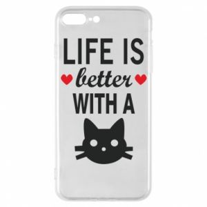 iPhone 7 Plus case Life is better with a cat