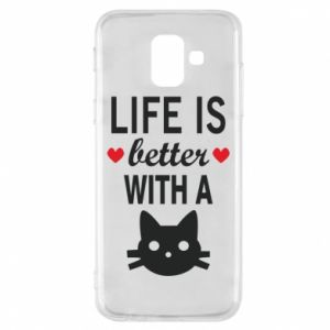 Samsung A6 2018 Case Life is better with a cat