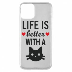 iPhone 11 Case Life is better with a cat
